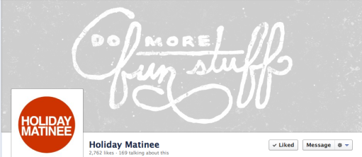 Fun Stuff- Holiday Matinee Facebook Cover Photo